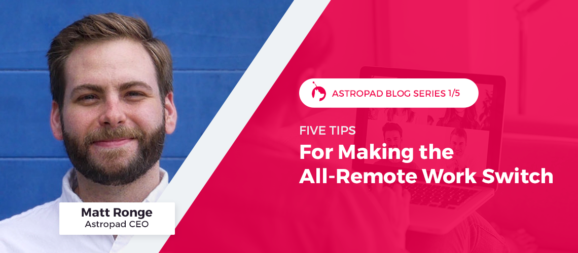 Five Tips for making the all-remote work switch