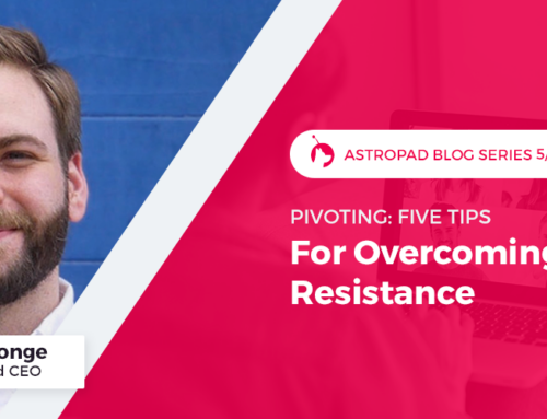 Pivoting: 5 Tips for Overcoming Resistance